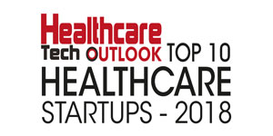 Top 10 Healthcare Startups - 2018